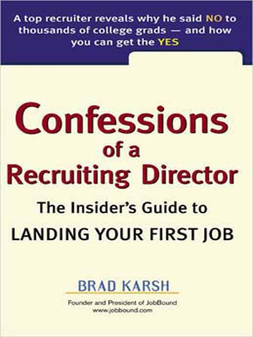 Title details for Confessions of a Recruiting Director by Brad Karsh - Available